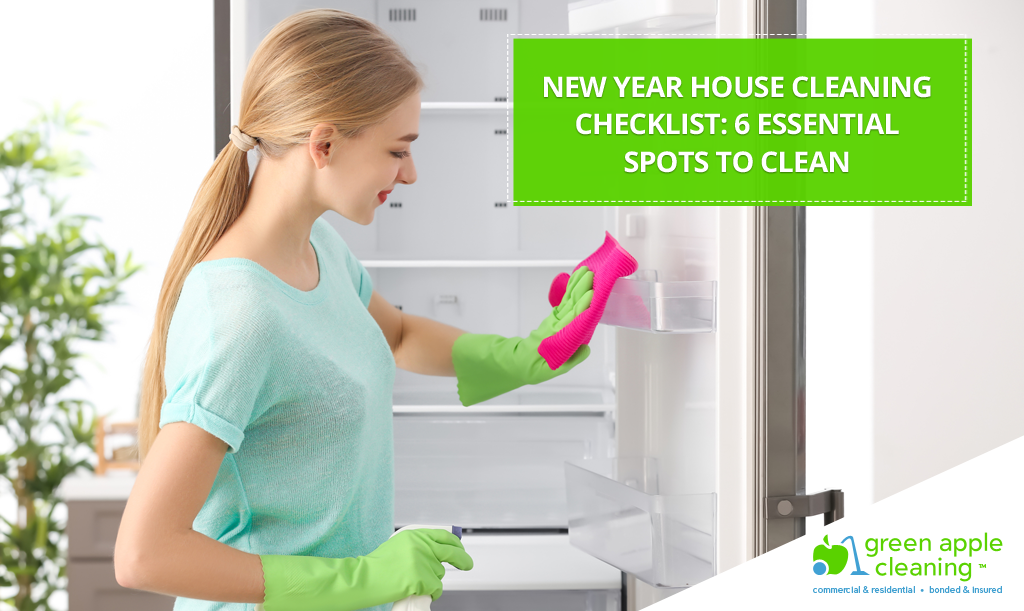 Green Apple Cleaning - New Year House Cleaning Checklist 6 Essential Places To Clean